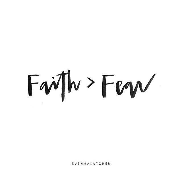 Faith>Fear....