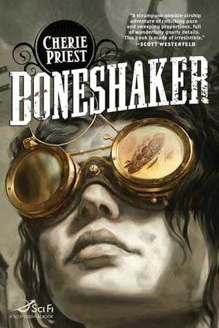 Boneshaker (The Clockwork Century, #1)  by Cherie Priest: Book Worth, Reading Book, Steampunk Zombies, Steampunk Novels, Book Covers, Steampunk Book, Covers Art, Book Jackets, Cheri Priest