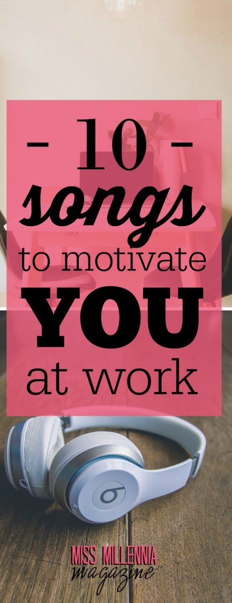 10 Songs To Motivate You At Work via @missmillmag