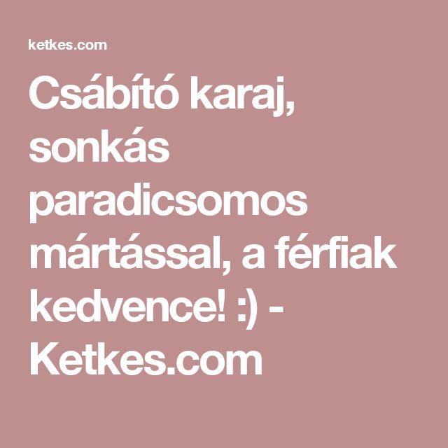 Csábító karaj, sonkás paradicsomos mártással, a férfiak kedvence! :) - Ketkes.com