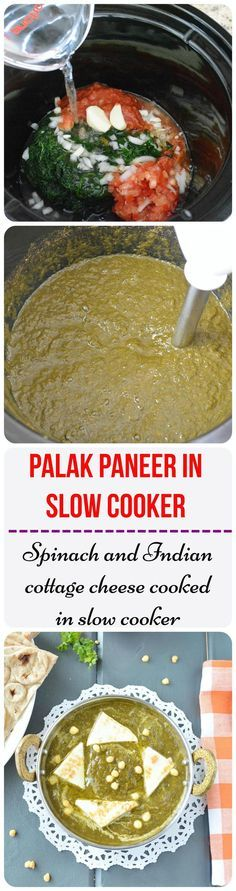 Slow cookers are a perfect answer to a busy schedule. Whether returning from work or from kid'™s activities, if you have your meal set in a slow cooker then you have one less thing to worry about. Amazingly delicious palak paneer cooked in slow cooker. Rich, creamy and absolutely D-licious meal!!