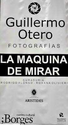 EL PARAISO O EL INFIERNO: GUILLERMO OTERO Un fotografo.