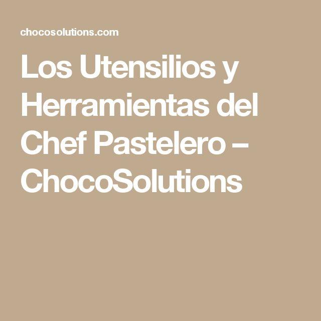 Los Utensilios y Herramientas del Chef Pastelero – ChocoSolutions