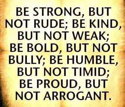 Be strong, but not rude...