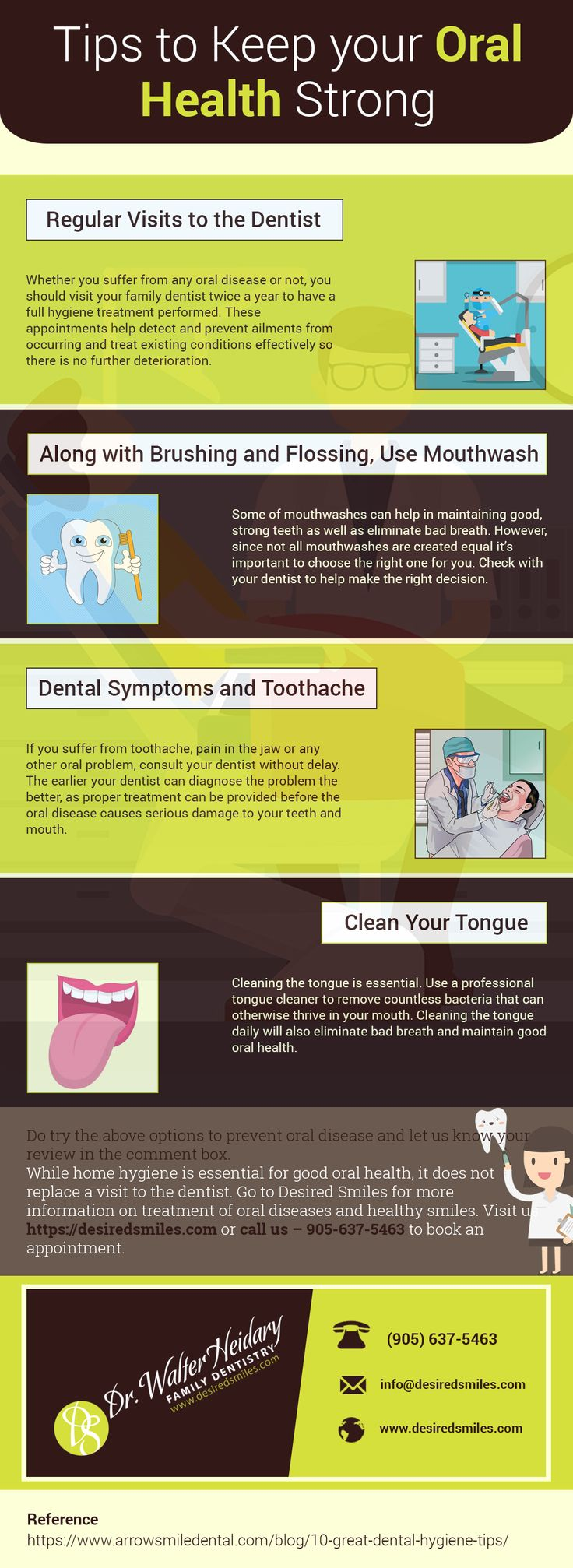 4 Tips for Good Oral Health.  There are several tips and hygiene practices to take care of your oral health. This visual graphic shows 4 most effective tips to maintain healthy gums and strong teeth.   If you suffer from dental issues, don't delay your visit to the dentist.  Call Us at 905-637-5463 or Visit Us at https://desiredsmiles.com