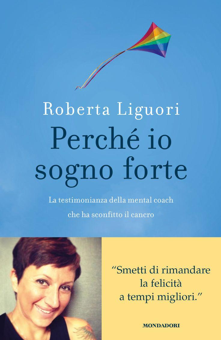 Roberta Liguori, Perché io sogno forte