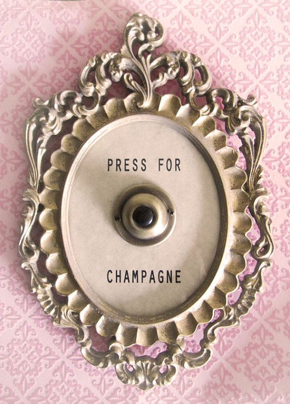 """Press for Champagne"". Every home should have this."