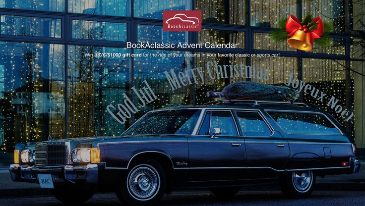 BookAclassic Advent Calendar Win a £/€/$1000 gift card for the ride of your dreams in your favourite classic or sports car! https://bookaclassic.adventcalendar.com #BookAclassic #advent #Christmas #classiccar #win #competition #supercar #luxurycar #vintagecar #lovecars