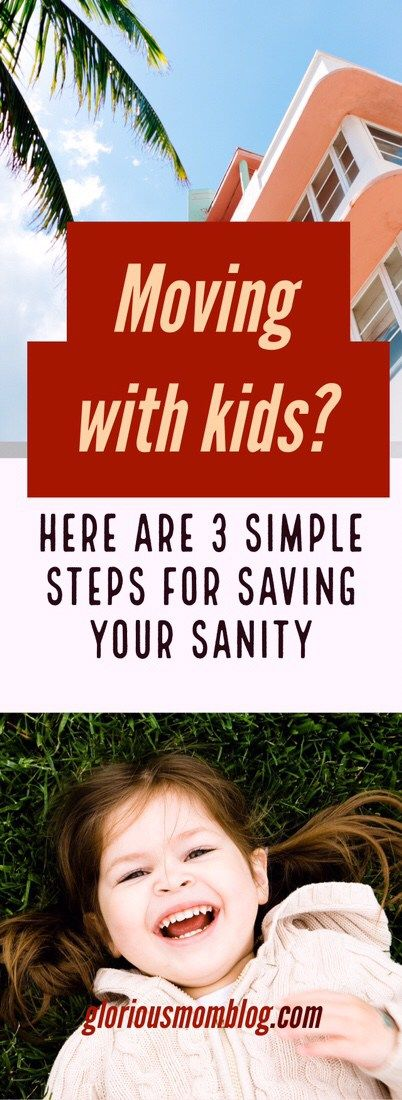 Moving with kids? Here are three simple steps for saving your sanity