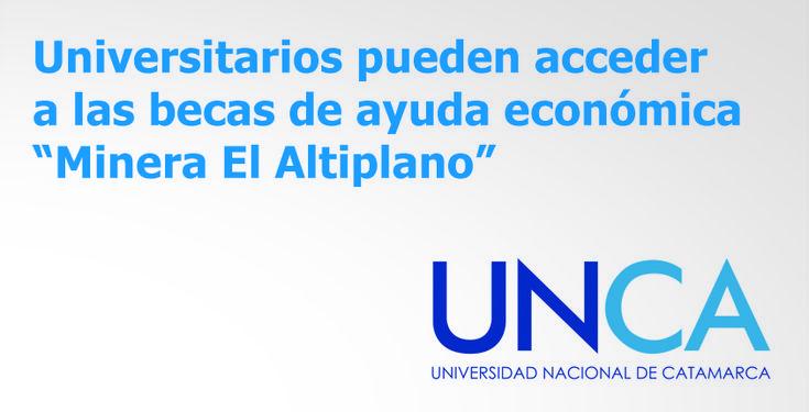 """Universitarios pueden acceder a las #becas de ayuda económica """"Minera El Altiplano"""" - #UNCA #Catamarca #universidad"""