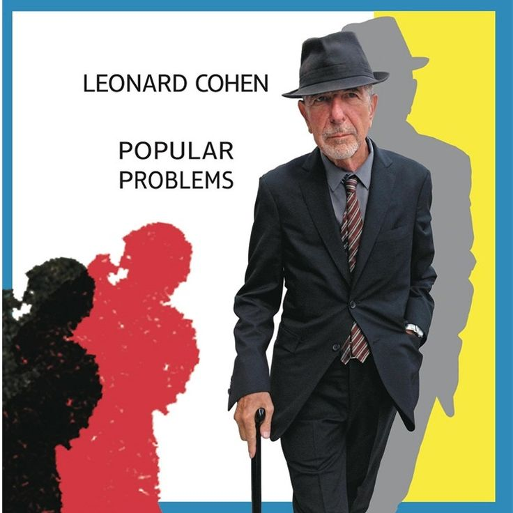 Leonard Cohen Popular Problems on LP + CD In Popular Problems, his thrilling new studio album, Leonard Cohen gets down into the avenues of our dreams and sets a new tone and speed of hope and despair,