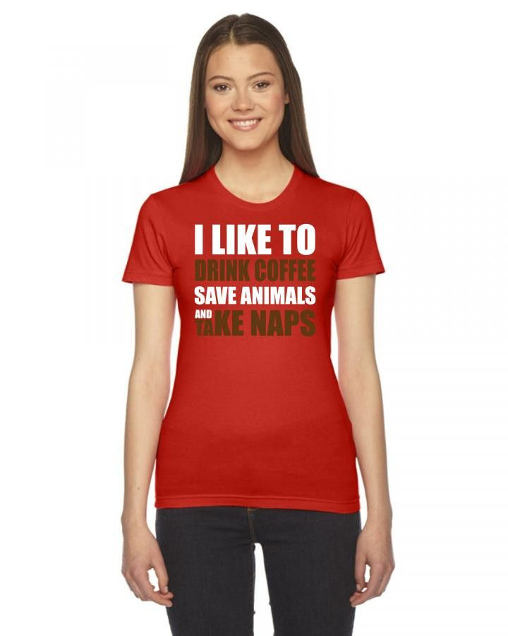 b4efb8938e i like to drink coffee save animals and take naps t shirt design 1 Ladies  Fitted T-Shirt   Products   Women, Crew neck sweatshirt, Shirt designs