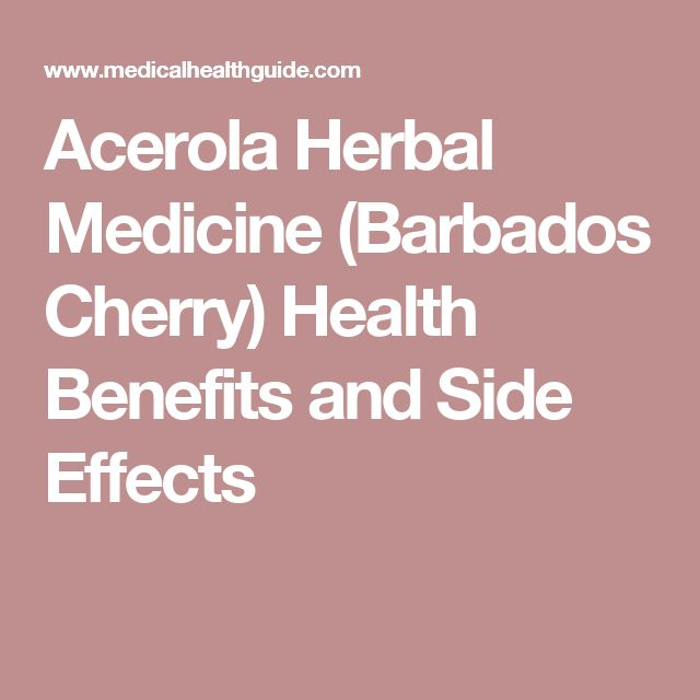 Acerola Herbal Medicine (Barbados Cherry) Health Benefits and Side Effects