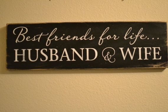 "Wood Sign Quote - ""Best friends for life...husband & wife"""