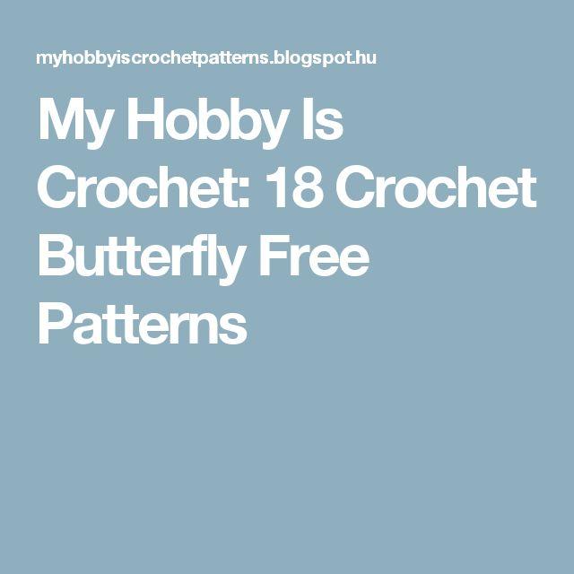 My Hobby Is Crochet: 18 Crochet Butterfly Free Patterns