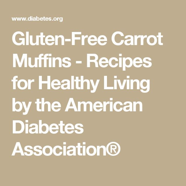 Gluten-Free Carrot Muffins - Recipes for Healthy Living by the American Diabetes Association®
