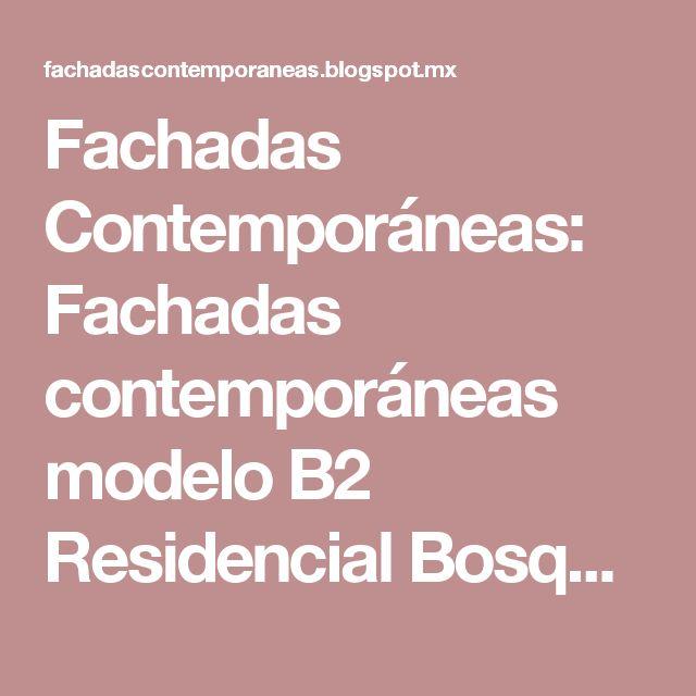 Fachadas Contemporáneas: Fachadas contemporáneas modelo B2 Residencial Bosque Real Colima