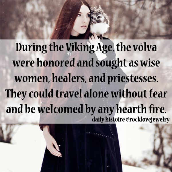 The Volva were Norse witches honored and sought out as wise women, healers and priestesses.