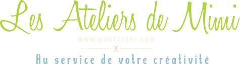 Boutique Scrapbooking, matériel scrapbooking. Les Ateliers de Mimi