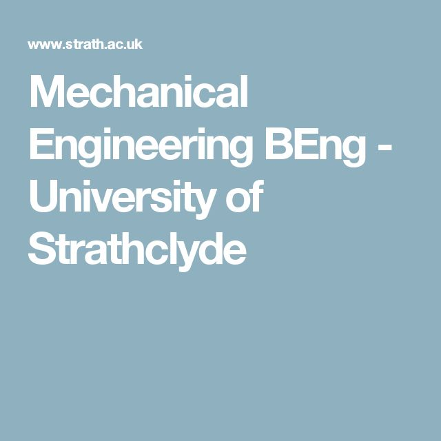 Mechanical Engineering BEng - University of Strathclyde