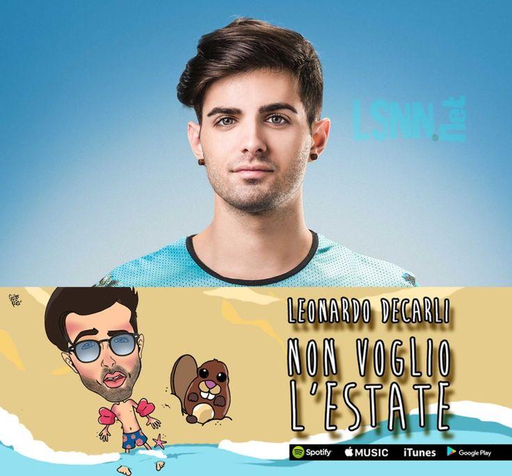 Official Video: Leonardo Decarli: la star di YouTube al debutto con - Non voglio l'estate - ed è Boom di accessi siti in Down