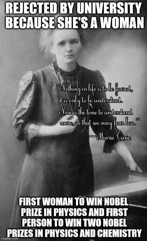 "Marie Curie -- certainly not on this board for being ""forgotten"" but I didn't know she was rejected from a university!"