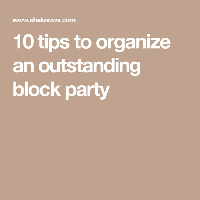 10 tips to organize an outstanding block party