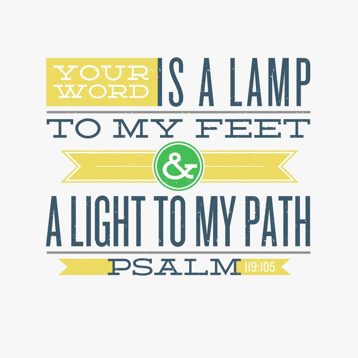 PSALM 119:105: Lamps, Paths, God, Jesus Quotes, Bible Scriptures, Psalms 119 105, Psalms 119105, Bible Ver, Typographic Design