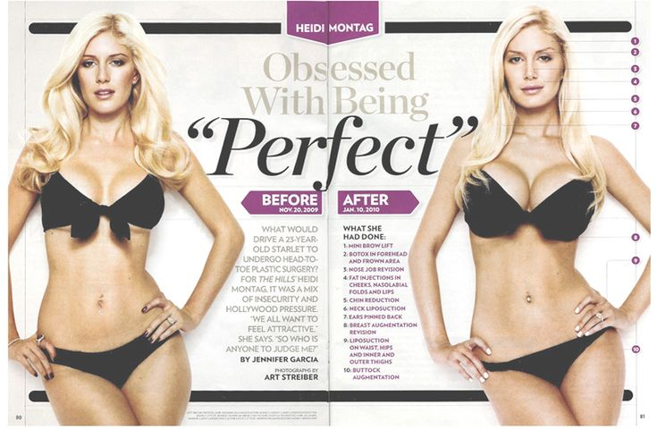 Heidi Montag.  l'd even kill for the before body!  Regret my own boob job though. So, don't overdo it!