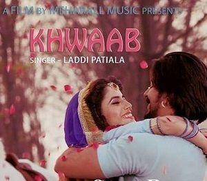 Khwaab Full Songs Download Laddi Patiala   Download Link :: http://songspklive.in/khwaab-songs-download/