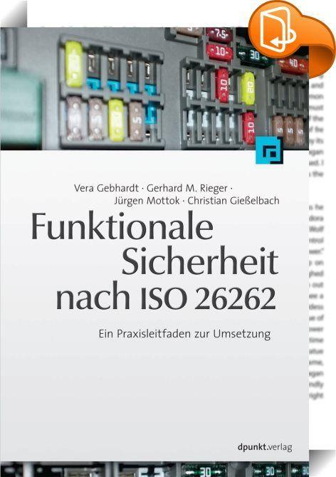 Funktionale Sicherheit nach ISO 26262 :: Dieses Buch behandelt alle Aspekte des funktionalen Sicherheitsmanagements und beschreibt die Anforderungen der ISO 26262 im Detail. Es wird nicht nur dargestellt, was in der Norm gefordert wird, sondern auch wie die Anforderungen erfüllt werden können. Dies geschieht anhand eines durchgängigen Praxisbeispiels aus dem Automotive-Bereich. Umfangreiche Umsetzungsbeispiele, hilfreiche Vorlagen und praktische Anwendungstipps begleiten den Leser ...