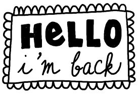 Ενημερωτικό post! I'm back my Friends!