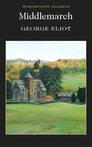 Middlemarch: George Eliot: Worth Reading, Book Classics, Books Worth, George Eliot, Reading List, Middlemarch Wordsworth, Classic Books