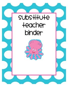 Here is a resource to help you create a substitute teacher binder for when you are out.