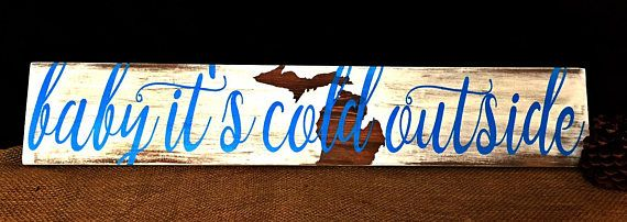 Any State Custom Winter Sign Michigan Rustic  Sign  - We Can do ANY STATE !!  #babyitscoldoutside #michigander #anystate #customanystate #michiganmitten #babyitscold