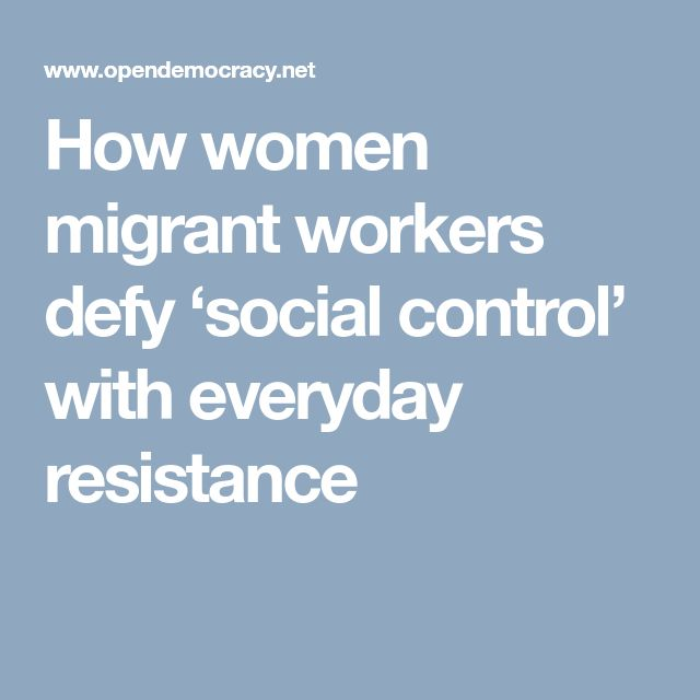 How women migrant workers defy 'social control' with everyday resistance