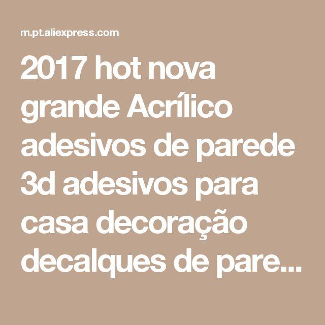 2017 hot nova grande Acrílico adesivos de parede 3d adesivos para casa decoração decalques de parede superfície do espelho diy casa decoração da parede moderna arte Loja Online | aliexpress móvel