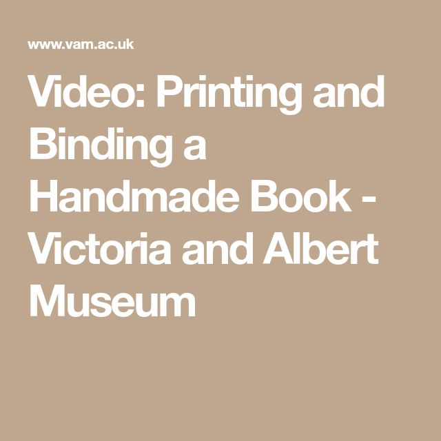 Video: Printing and Binding a Handmade Book - Victoria and Albert Museum