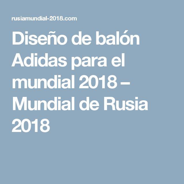 Diseño de balón Adidas para el mundial 2018 – Mundial de Rusia 2018