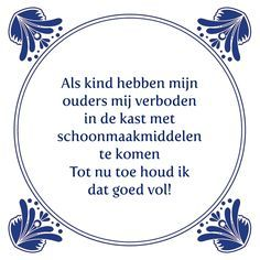 Tegeltjeswijsheid.nl - een uniek presentje - Als kind hebben mijn ouders mij verboden  ik wou dat ik dat ook had volgehouden