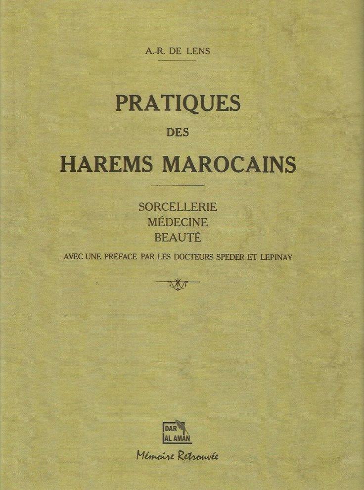 Pratiques des harems marocains : sorcellerie, médecine, beauté. Reprint.