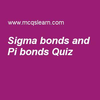 Sigma bonds and Pi bonds Quiz