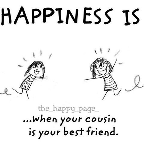 Happiness is...when your cousin is your best friend #HappinessIs #Quotes #happiness #spreadlove #love #goodvibes #memes #fact #trolls #rofl #laughoutloud #truehappiness #desi #hindi #Mumbai #India #friends #friendsforever #bff #friendship #friendsforever