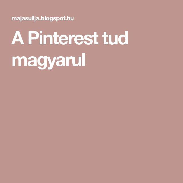 A Pinterest tud magyarul