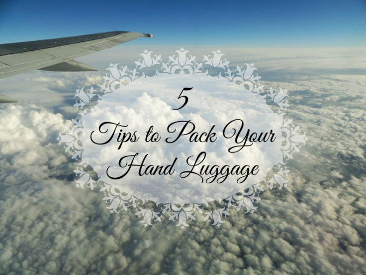 5 Tips to Pack Your Hand Luggage