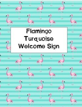 These are FREE Welcome signs done on a Flamingo theme with a turquoise background.