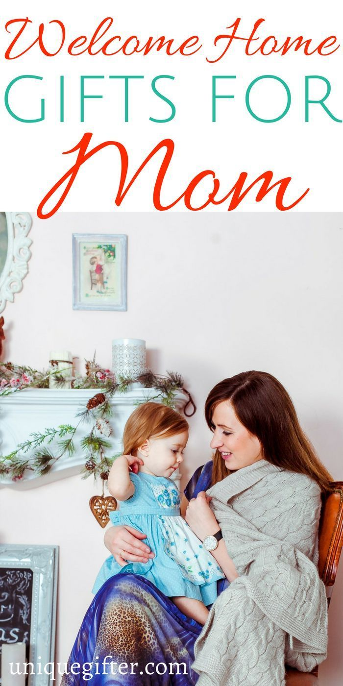 20 Welcome Home Gifts for Mom | Fun and Unique Gift Ideas ...