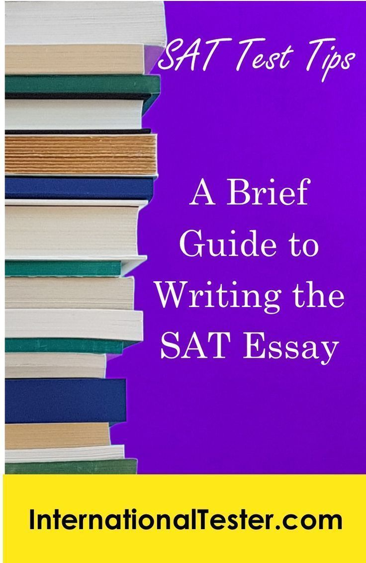 A Brief Guide To Writing The Sat Essay Internationaltester In 2020 Tip And Trick Reading