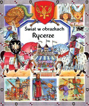 Rycerze. Świat w obrazkach