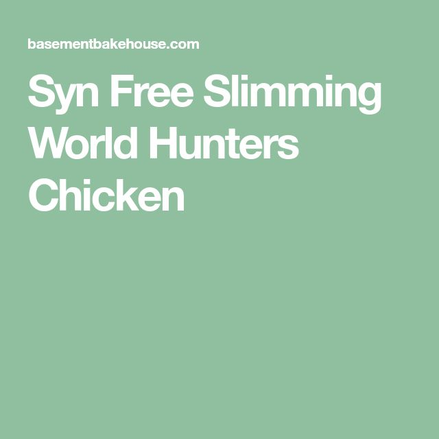 Syn Free Slimming World Hunters Chicken
